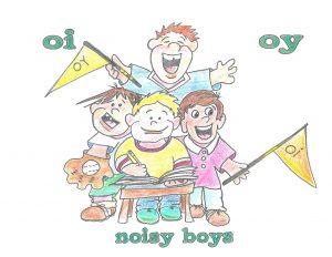 noisy boys